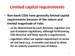 limited capital requirements