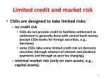 limited credit and market risk