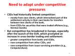 need to adapt under competitive pressures