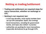 netting vs trading settlement