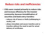 reduce risks and inefficiencies