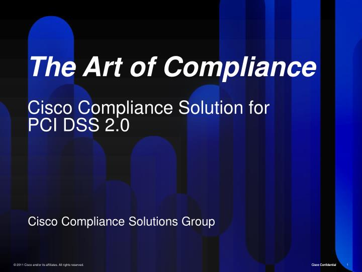 the art of compliance cisco compliance solution for pci dss 2 0 n.