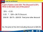 a pair of jeans costs 39 the discount is 25 what is the total cost of the jeans