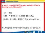 a watch costs 115 48 the sales tax is 6 what is the total cost of the watch