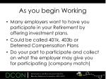 as you begin working
