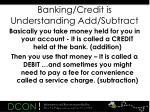 banking credit is understanding add subtract