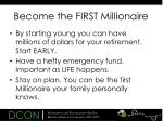 become the first millionaire