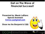 get on the wave of financial success