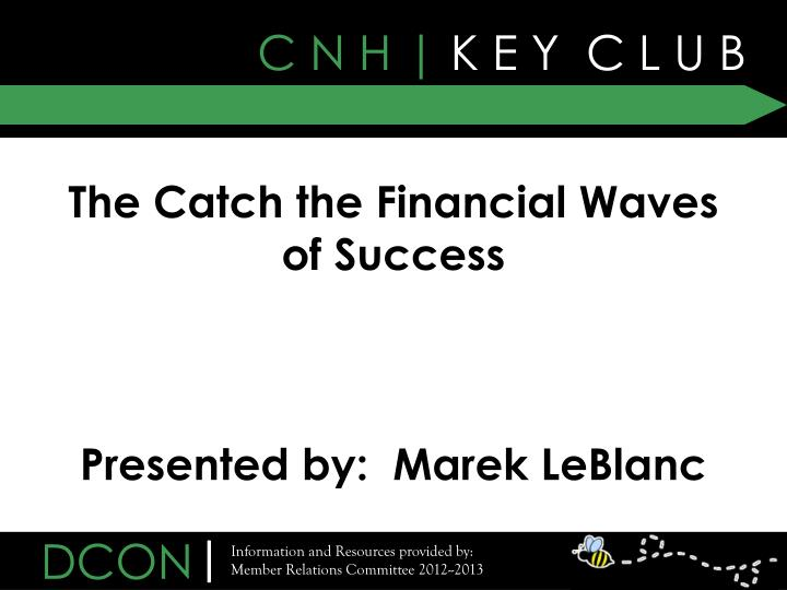 the catch the financial waves of success presented by marek leblanc n.