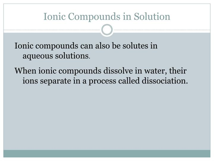 Ionic Compounds in Solution
