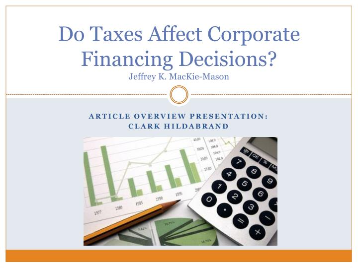 do taxes affect corporate financing decisions jeffrey k mackie mason n.