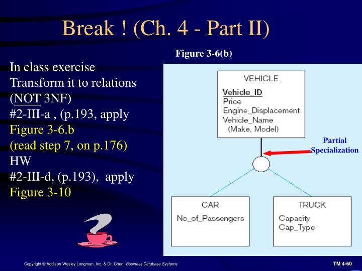 Break ! (Ch. 4 - Part II)