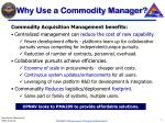 why use a commodity manager