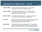 legislation from 2008 til 2011 in brief