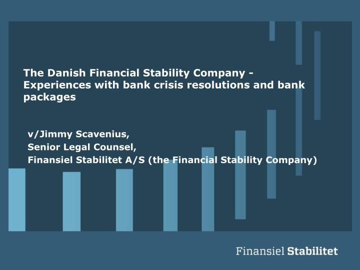 the danish financial stability company experiences with bank crisis resolutions and bank packages n.