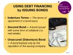 using debt financing by issuing bonds