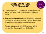 using long term debt financing