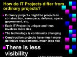 how do it projects differ from ordinary projects