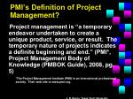 pmi s definition of project management