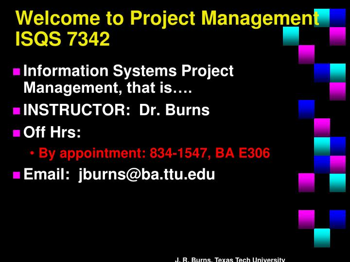 welcome to project management isqs 7342 n.