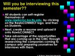 will you be interviewing this semester