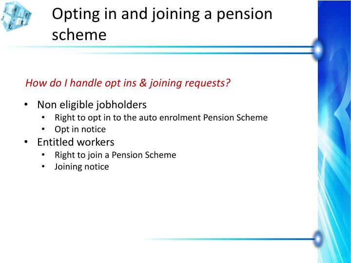 Opting in and joining a pension scheme