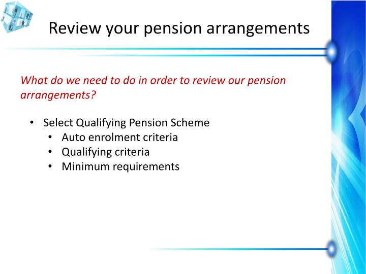 Review your pension arrangements