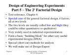 design of engineering experiments part 5 the 2 k factorial design