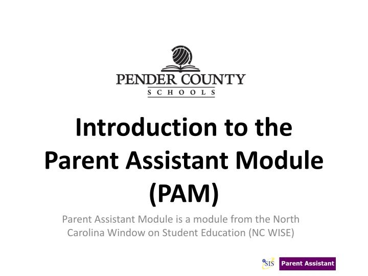 introduction to the parent assistant module pam n.