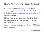 thank you for using parent assistant