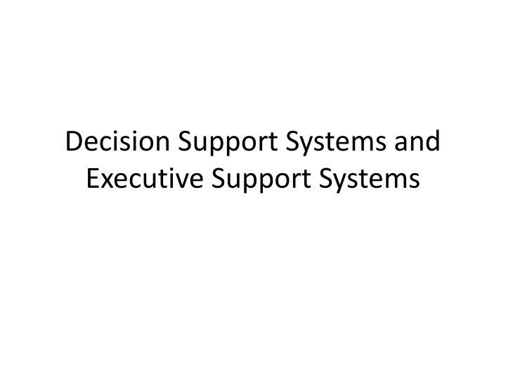 decision support systems and executive support systems n.