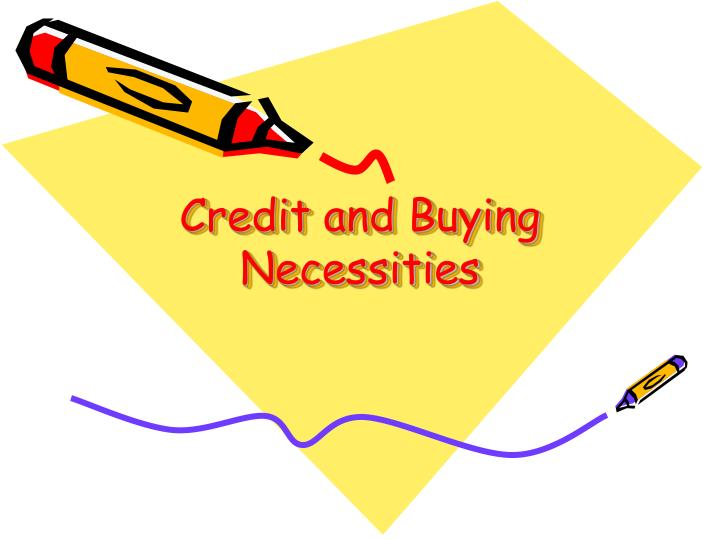 credit and buying necessities n.