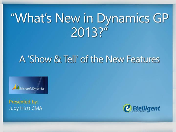 what s new in dynamics gp 2013 a show tell of the new features n.