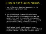 seeking input on the zoning approach