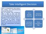 take intelligent decision
