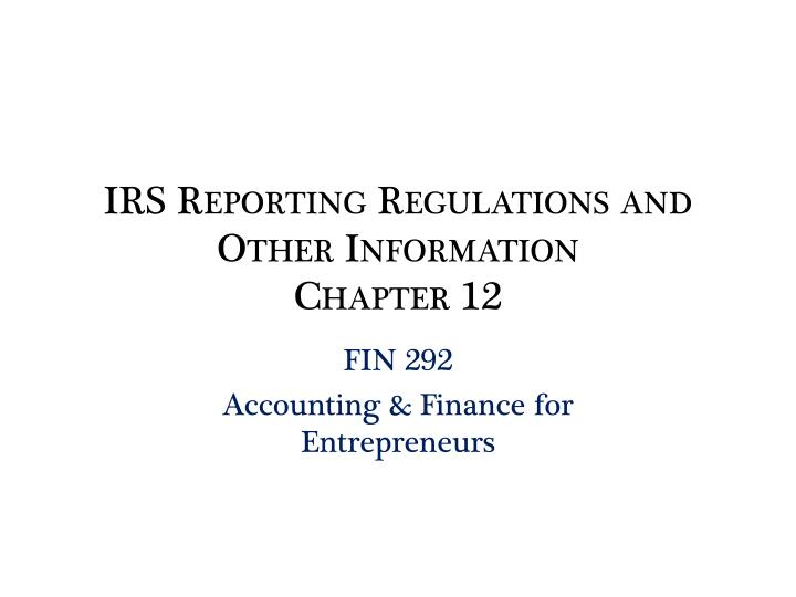 irs reporting regulations and other information chapter 12 n.
