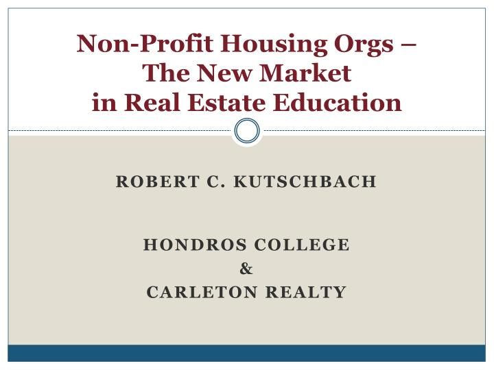 non profit housing orgs the new market in real estate education n.