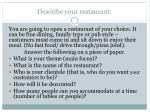 describe your restaurant