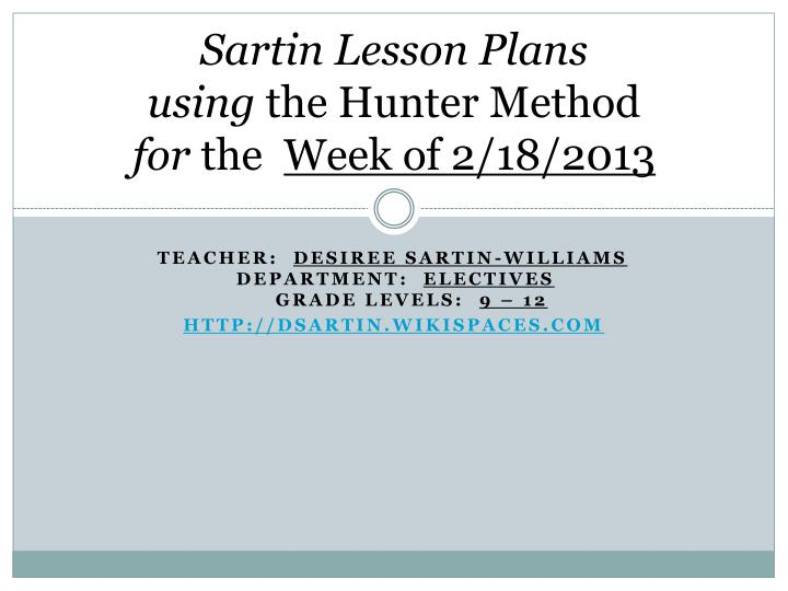sartin lesson plans using the hunter method for the week of 2 18 2013 n.