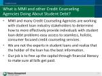 what is mmi and other credit counseling agencies doing about student debt