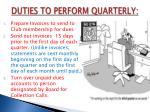 duties to perform quarterly