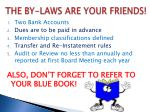 the by laws are your friends