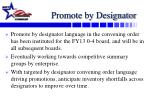 promote by designator