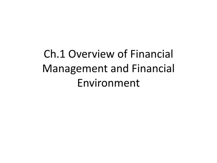 ch 1 overview of financial management and financial environment n.