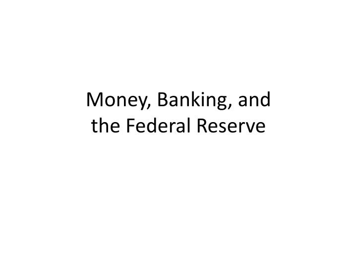 money banking and the federal reserve n.