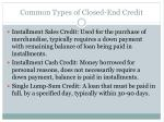 common types of closed end credit