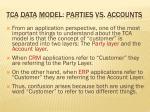 tca data model parties vs accounts