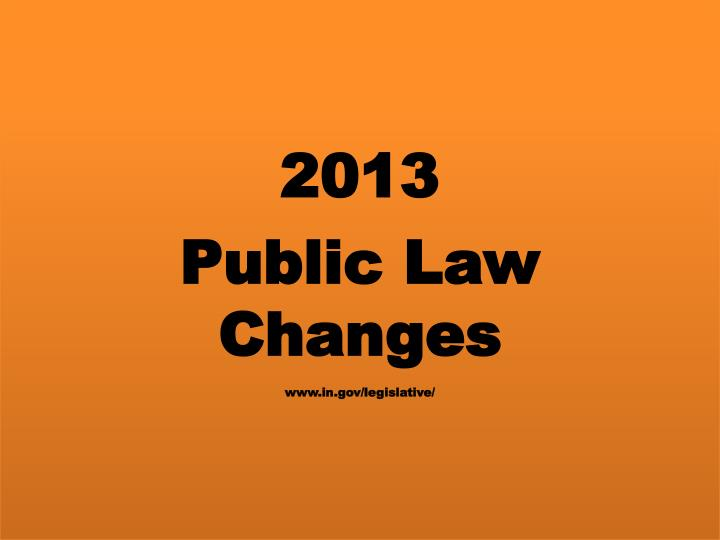 2013 public law changes www in gov legislative n.
