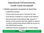 operational enhancements credit cards accepted