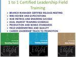 1 to 1 certified leadership field training